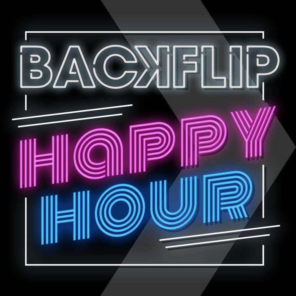 The Let's Backflip Show - Happy Hour